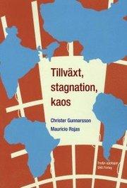 Tillväxt stagnation kaos : en intitutionell studie av underutvecklingens orsaker och utvecklingens möjligheter