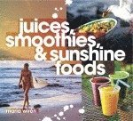 Juices smoothies & sunshine foods