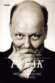 Freak : boken om Freddi Wadling