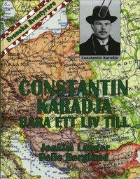Constantin Karadja : bara ett liv till (inbunden)