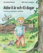 Abbe 8 �r och 43 dagar : en bok om Aspergers syndrom (inbunden)