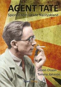 Agent Tate : spionen som lurade Nazityskland (inbunden)