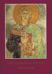 Gotland och Bysans : bysantinskt inflytande på den gotländska kyrkokonsten under medeltiden