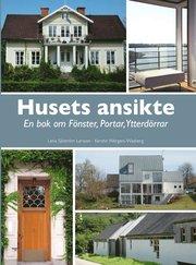 Husets ansikte : en bok om fönster portar ytterdörrar