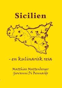 Sicilien : en kulinarisk resa (inbunden)