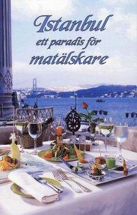 Istanbul : ett paradis för matälskare