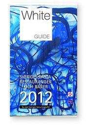 White Guide 2012 : sveriges b�sta restauranger och barer 2012 (h�ftad)