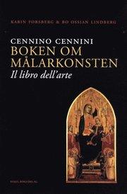 Cennino Cennini Boken om målarkonsten : Il libro dell-arte