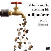 S� h�r kan alla svenskar bli miljon�rer (h�ftad)