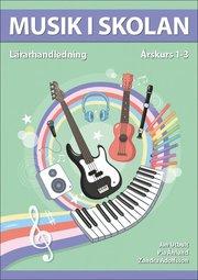 Musik i skolan Lärarhandledning Årskurs 1-3