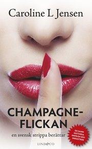 Champagneflickan : en svensk strippa berättar (pocket)