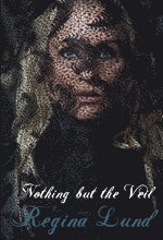 Nothing but the veil (h�ftad)