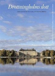 Drottningholms slott. Bd 2 från Gustav III till Carl XVI