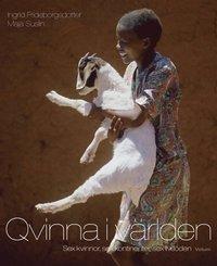 Qvinna i v�rlden : sex kvinnor, sex kontinenter, sex livs�den (inbunden)