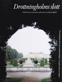 Drottningholms slott. Bd 1, Fr�n Hedvig Eleonora till Lovisa Ulrika (h�ftad)