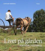 Livet på gården : jordnära hästbruk