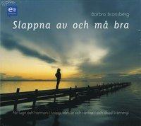 Slappna av och m� bra : f�r lugn och harmoni i kropp, k�nslor och tankar - och �kad livsenergi (ljudbok)