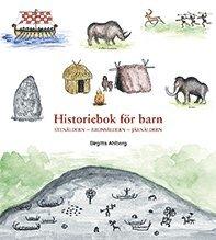 Historiebok f�r barn : Sten�ldern Brons�ldern J�rn�ldern (inbunden)