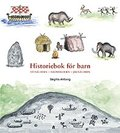 Historiebok f�r barn : Sten�ldern Brons�ldern J�rn�ldern