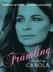 Fr�mling : en bok om Carola (inbunden)