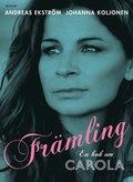 Fr�mling : en bok om Carola