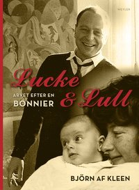 Lucke & Lull : arvet efter en Bonnier (inbunden)
