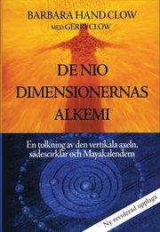 De nio dimensionernas alkemi : en tolkning av den vertikala axeln sädescirklar och Mayakalendern