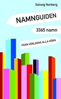 Namnguiden : 3365 namn fr�n v�rldens alla h�rn (h�ftad)