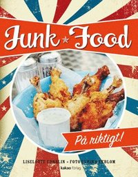 Junk Food : p� riktigt (inbunden)