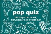 Pop quiz : 265 frågor om musik film böcker och mycket mer