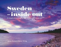Sweden - inside out : a snapshot briefing on the country and its people (inbunden)