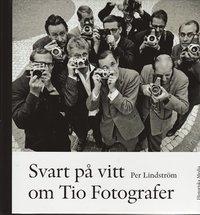 Svart p� vitt om Tio Fotografer (inbunden)