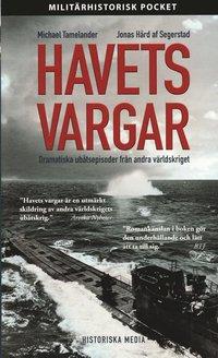Havets vargar : dramatiska ub�tsepisoder fr�n andra v�rldskriget (pocket)