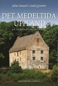 Det medeltida Uppland : en arkeologisk guidebok (h�ftad)