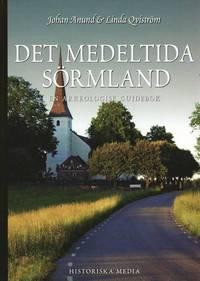 Det medeltida S�rmland : en arkeologisk guidebok (h�ftad)