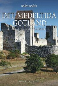 Det medeltida Gotland : en arkeologisk guidebok (h�ftad)