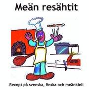 Meän resähtit : recept på svenska finska och meänkieli