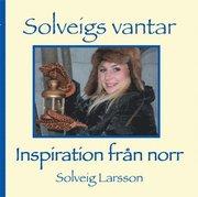 Solveigs vantar : inspiration från norr