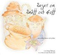 Sagan om Sm�tt och Gott : om trollen, h�xan och sp�ket (e-bok)