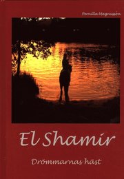 El Shamir : drömmarnas häst