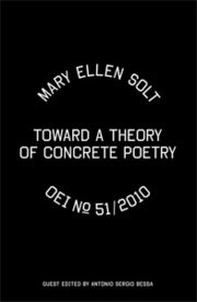 OEI # 51 Mary Ellen Solt. Toward a Theory of Concrete Poetry