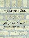 I kulturens tjänst : Bengt Cnattingius museiman och folkbildare