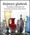 Reijmyre Glasbruk formgivare konstnärer och yrkesmän under 200 år