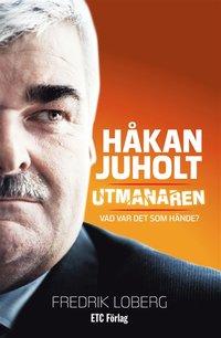 H�kan Juholt : Utmanaren - Vad var det som h�nde? (e-bok)