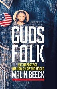 Guds folk : ett reportage om USA:s kristna h�ger (h�ftad)