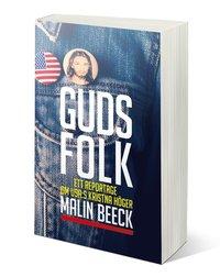 Guds folk - Ett reportage om USA:s kristna h�ger (e-bok)
