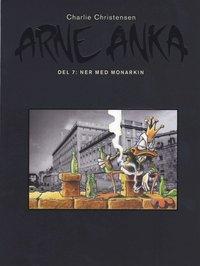 Arne Anka : ner med monarkin (inbunden)