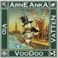 Arne Anka. Voodoo vid vatten (inbunden)