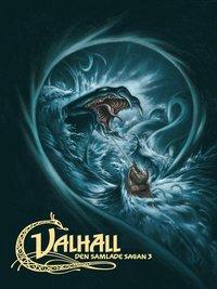 Valhall : den samlade sagan 3 (inbunden)