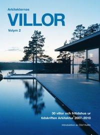 Arkitekternas villor : 30 villor och fritidshus ur tidskriften Arkitektur 2007-2010 (h�ftad)